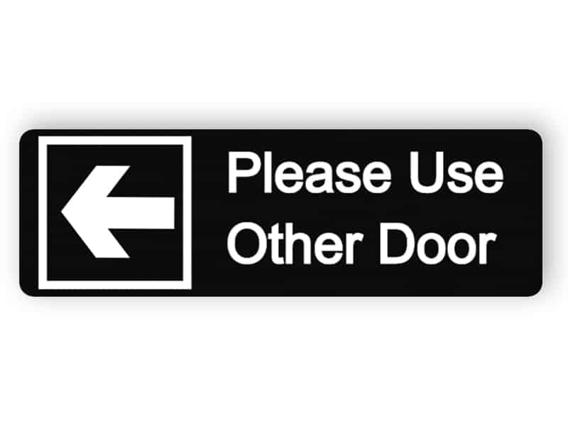 Please use other door black sign (Left 1)